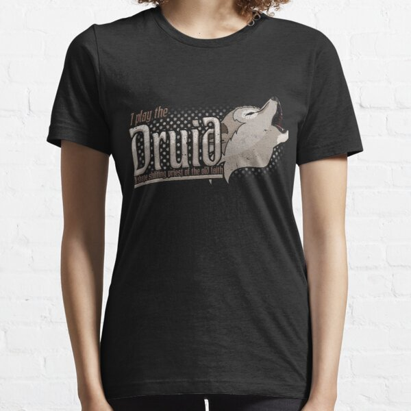 I play the Druid - Dungeons and Dragons Essential T-Shirt