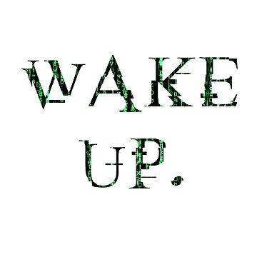 Wake up Matrix. by Designeatore