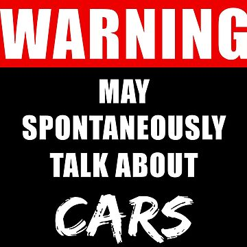 Cars - Car Talk- Warning: May Spontaneously Talk About Cars by WishingInkwell