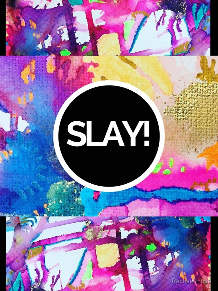 SLAY the Day by RachaelHope90