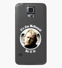 Big Jim McDonald from Corrie so it is Case/Skin for Samsung Galaxy