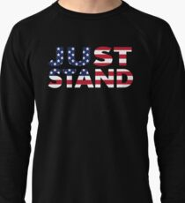 Just Stand for the American Flag and Anthem  Lightweight Sweatshirt