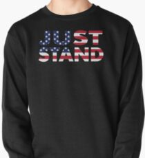 Just Stand for the American Flag and Anthem  Pullover