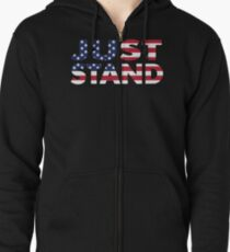 Just Stand for the American Flag and Anthem  Zipped Hoodie