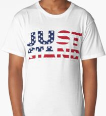 Just Stand for the American Flag and Anthem  Long T-Shirt