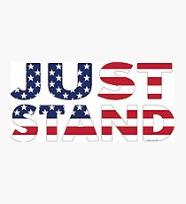 Just Stand for the American Flag and Anthem  Photographic Print