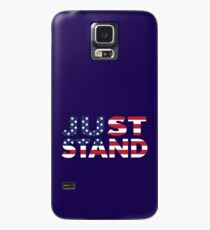 Just Stand for the American Flag and Anthem  Case/Skin for Samsung Galaxy