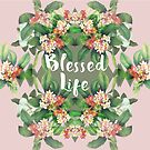 Blessed Life (pink version) by sandra arduini