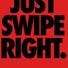 Just Swipe Right by cpinteractive