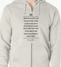 Anthony Holden famous quote about architecture Zipped Hoodie