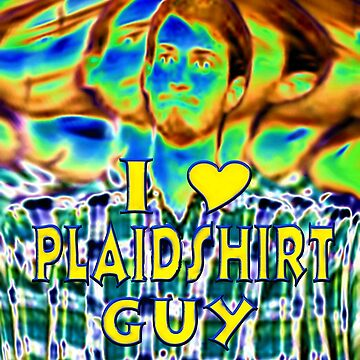 I Love Plaid Shirt Guy by JLHDesign