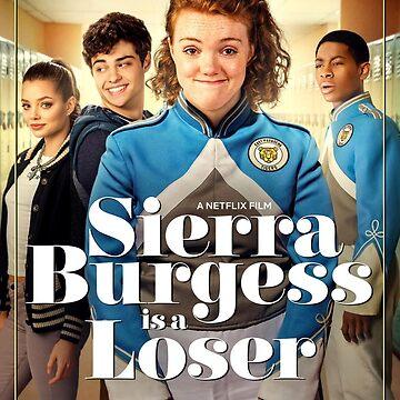 Sierra burgess is a loser by EggoShop