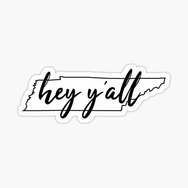 Tennessee - Hey Y'all Sticker