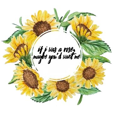 "Sierra Burgess ""Sunflower"" Quote by BibleAndABeer"