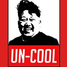UN- COOL KIM SHIRT TRUMP FUNNY by Motion45