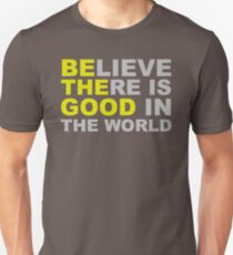 Believe There Is Good In The World Gifts Merchandise Redbubble