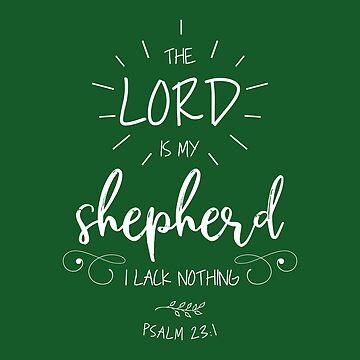 The Lord Is My Shepherd Christian Gift by oceanwaves