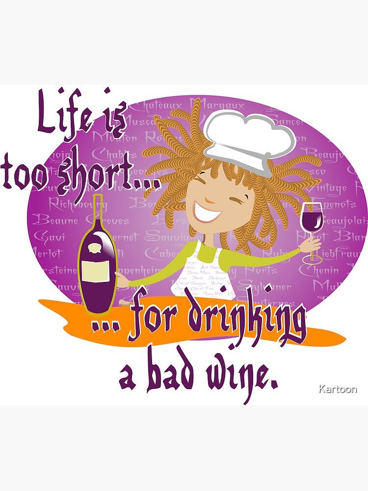 Life is too short... by Kartoon