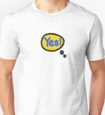 yes tee T-Shirt