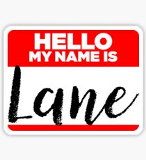 My Name Is... Lane - Names Tag Hipster Sticker & Shirt Sticker