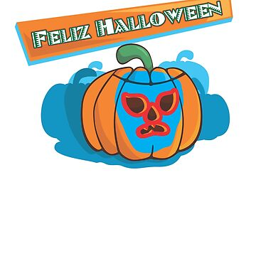 Funny Mexican Pride Feliz Halloween Spanish Mexico Wrestler Pumpkin by Essetino