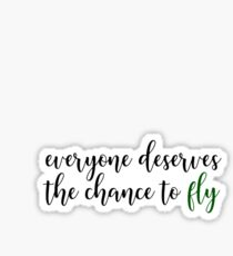Everyone Deserves The Chance To Fly Sticker