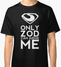 Only Zod Classic T-Shirt