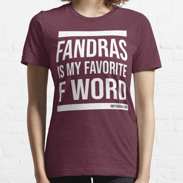 Fandras Is My Favorite F Word-White Essential T-Shirt