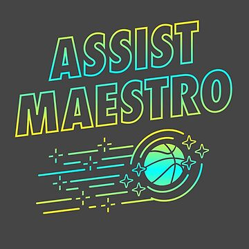 Assist Maestro Basketball T-Shirt by JNicheMerch2018