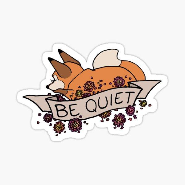 be quiet Sticker