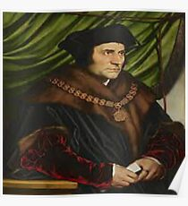 THOMAS MORE: Saint,  Knight, Philosopher, Statesman and Barrister Poster