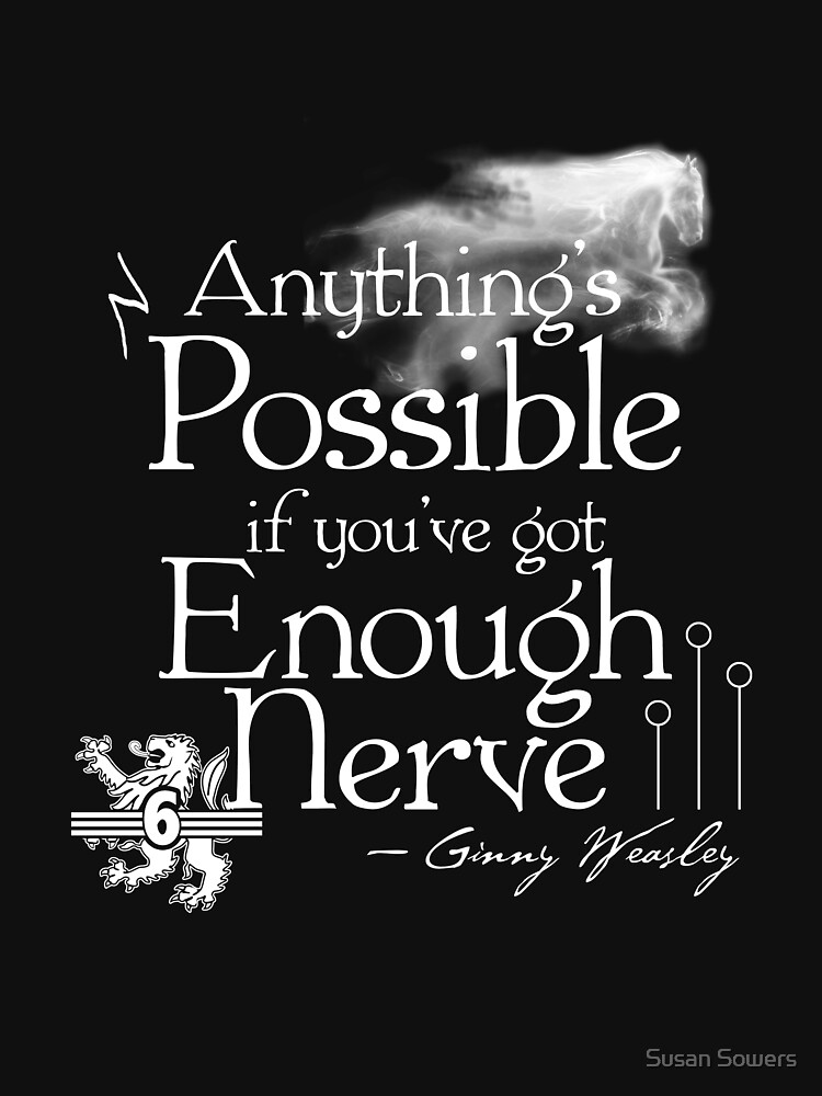 Anything's Possible If You've Got Enough Nerve by SSSowers