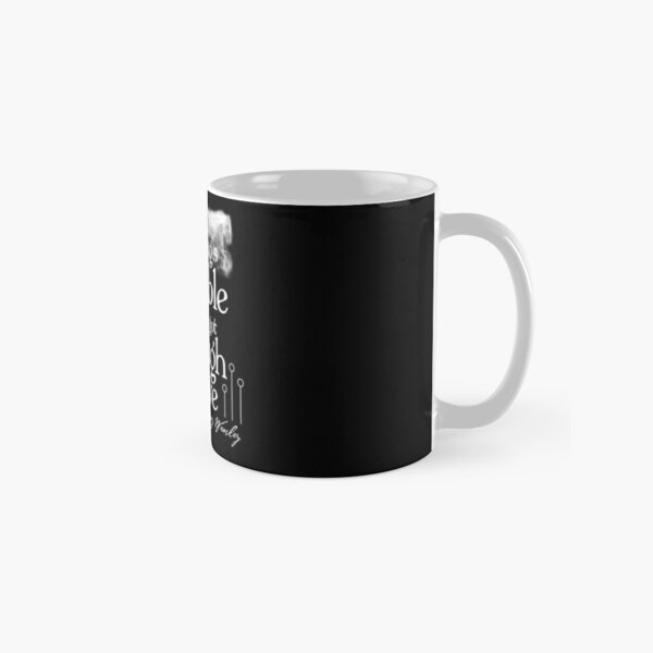 Anything's Possible If You've Got Enough Nerve Classic Mug