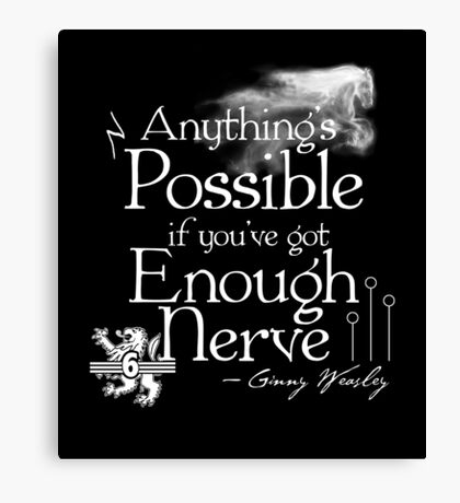 Anything's Possible If You've Got Enough Nerve Canvas Print