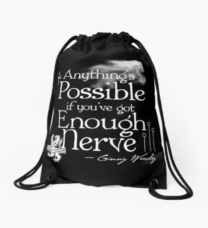 Anything's Possible If You've Got Enough Nerve Drawstring Bag