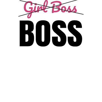 Not a Girl Boss Just a Boss Graphic by tensquared