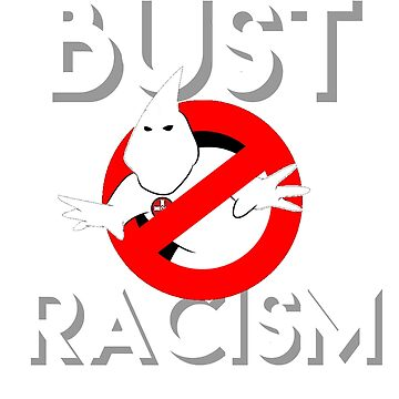 Bust racism funny ghost tee by TimShane
