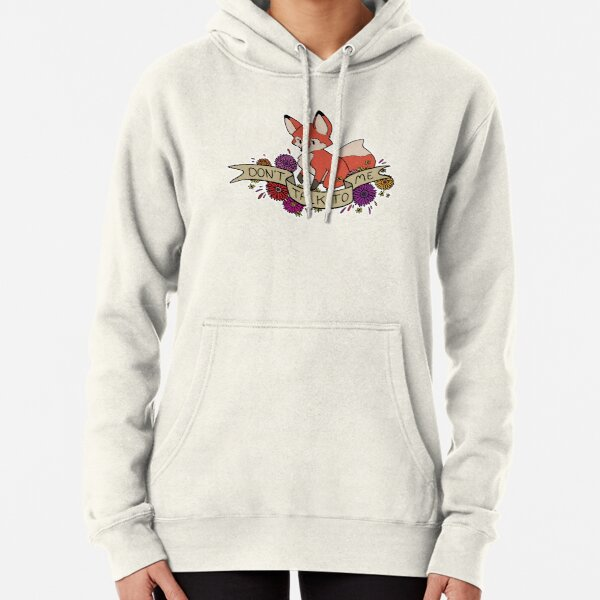 don't talk to me Pullover Hoodie