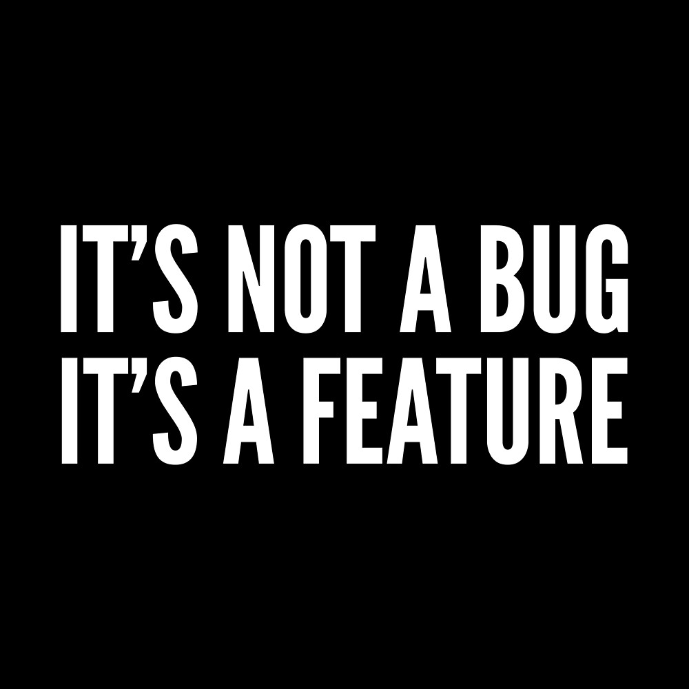 Developer Gift - It's Not A Bug It's a Feature by FDST-shirts
