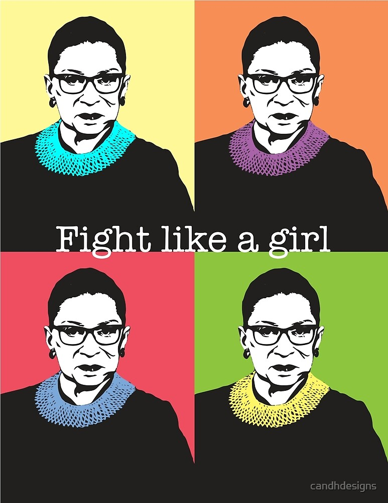 Ruth Bader Ginsburg: Fight like a girl by candhdesigns