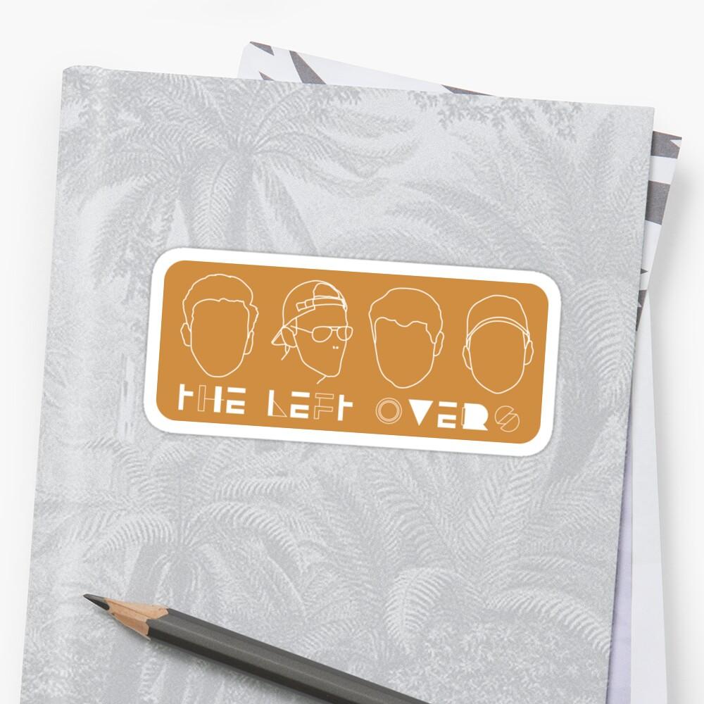 Left Over Sticker 10 by TheLeftOversPod