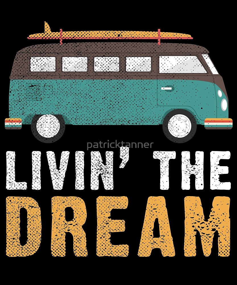 Living The Dream Camper #Vanlife by patricktanner