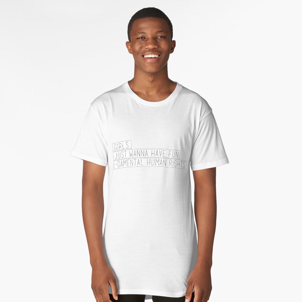Girls Just Wanna Have Fun-Damental Human Rights Long T-Shirt Front
