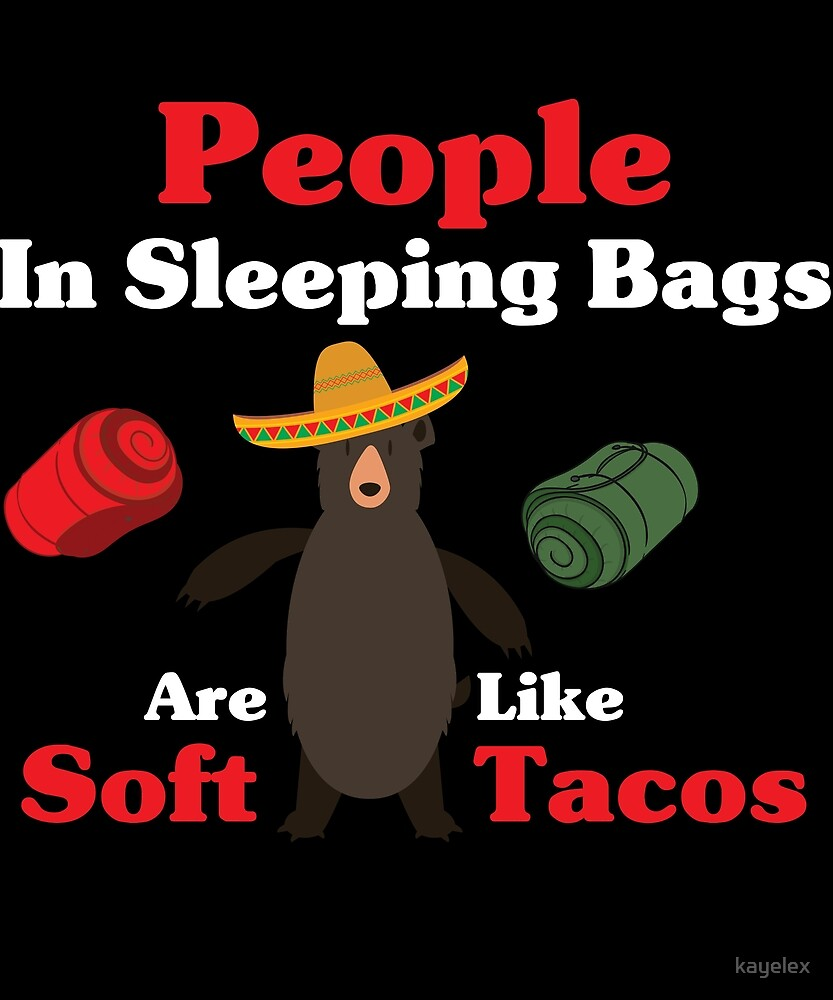 Funny Camping Design People LIke Soft Tacos by kayelex