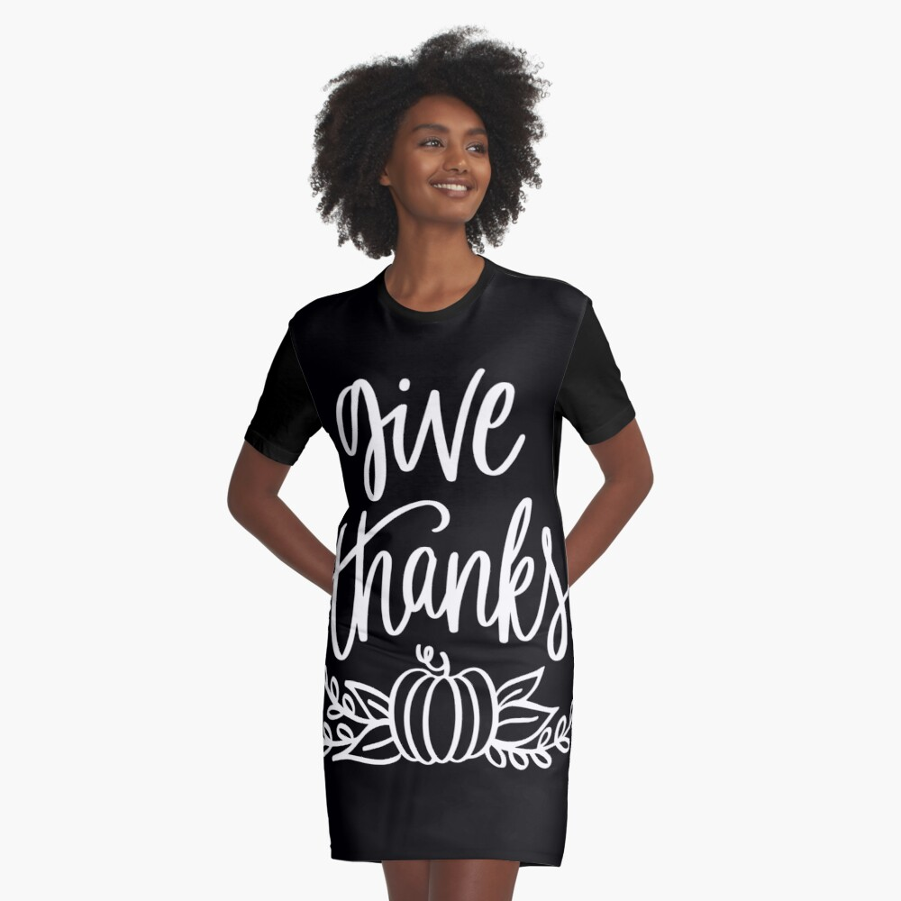 Give Thanks Thanks Giving Celebrate With Family Graphic T-Shirt Dress Front