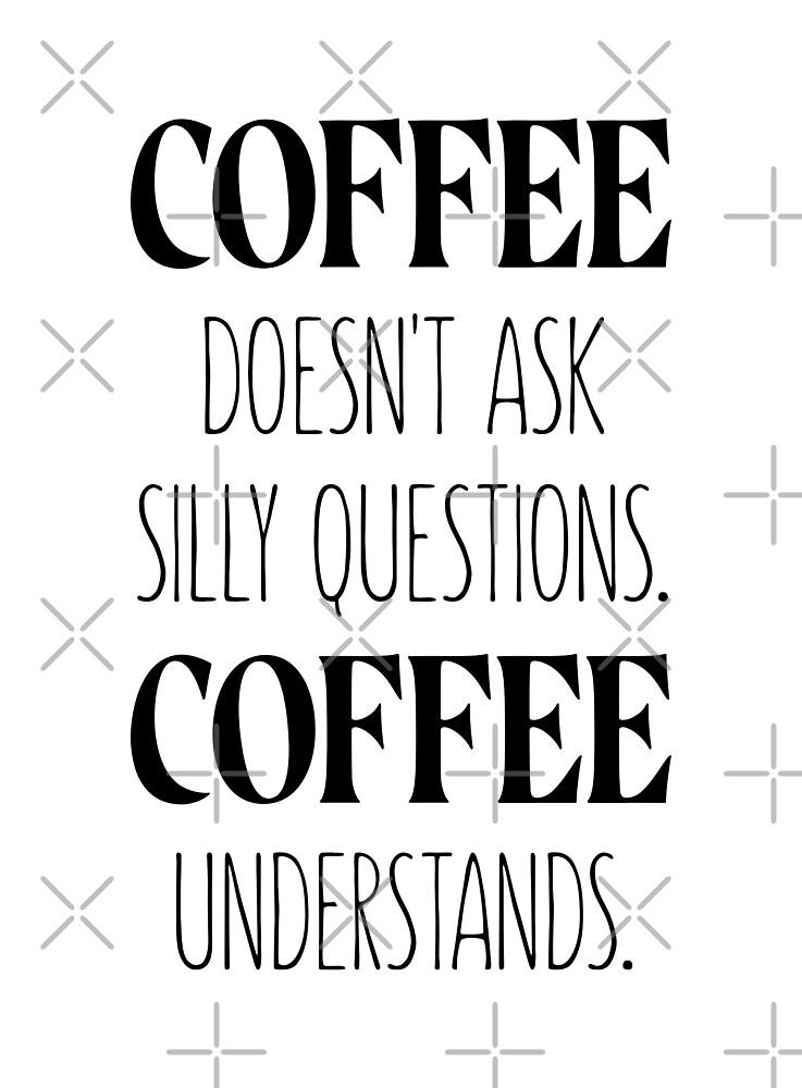 Coffee Understands by Sassi Oum