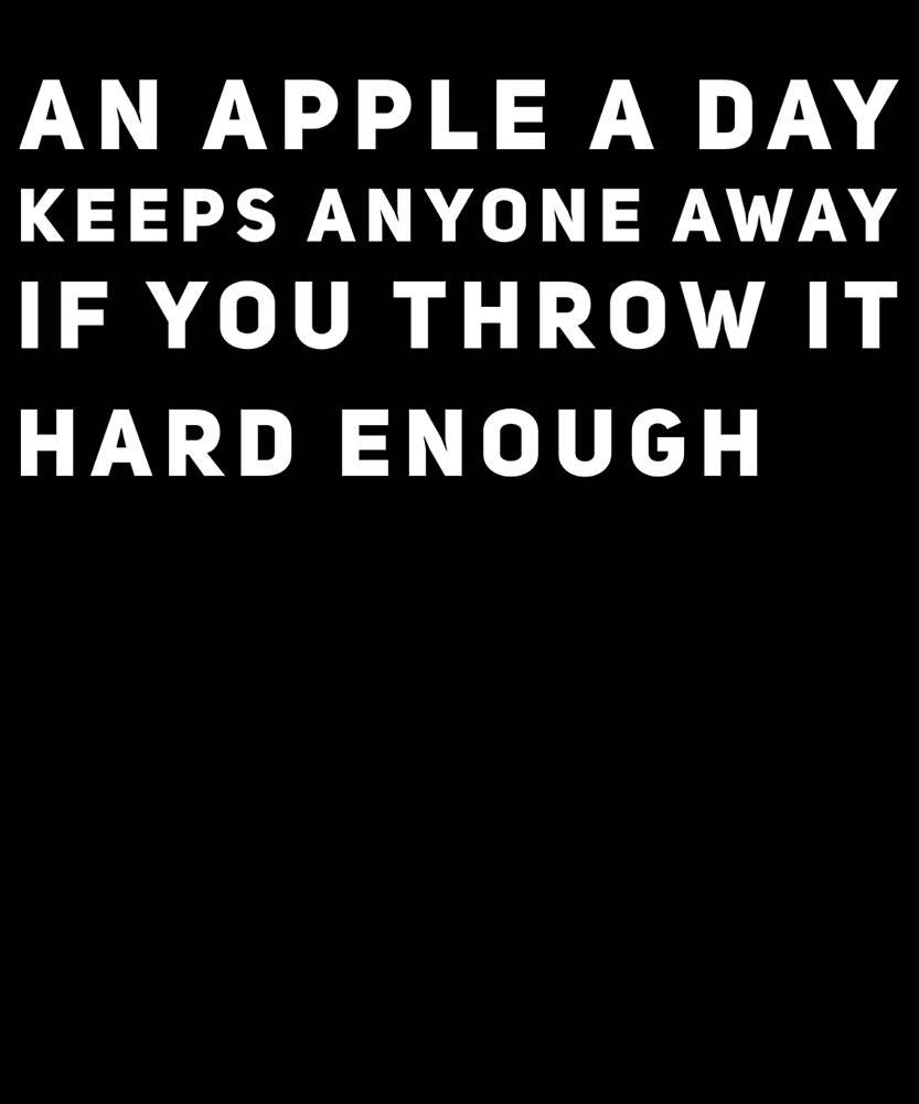 An Apple A Day Keeps Me From Throwing One At Your Funny Humor Doctor Nurse by Cameronfulton