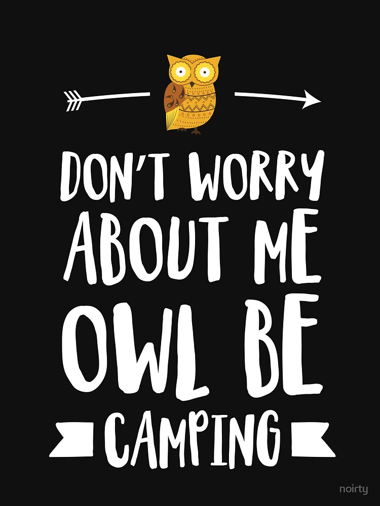 Cute Trendy Happy Camper Owl Be Camping Tribal Arrow T-Shirt by noirty