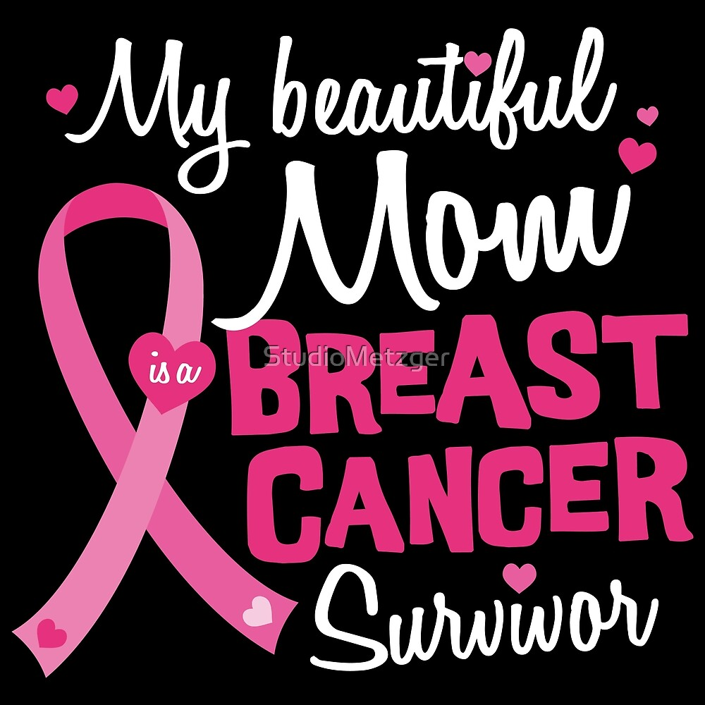Beautiful Mom Breast Cancer Survivor Daughter Son by StudioMetzger