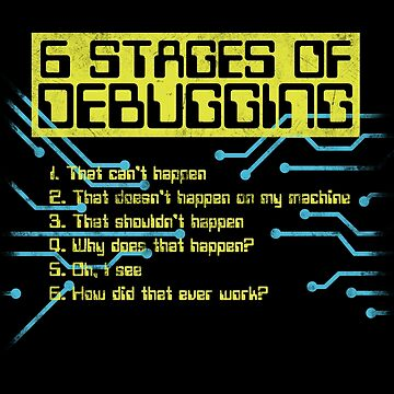 6 Stages of Debugging by efomylod